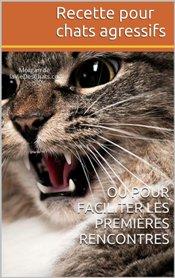 recette pour chats agressifs sur laVieDesChats.com