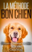 Méthode BON CHIEN sur laVieDesChats.com